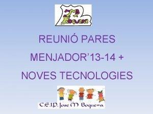 REUNI PARES MENJADOR 13 14 NOVES TECNOLOGIES RECORDTORI