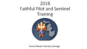 2018 Faithful Pilot and Sentinel Training Former Master