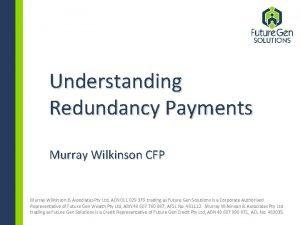Understanding Redundancy Payments Murray Wilkinson CFP Murray Wilkinson