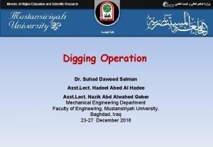 Digging Operation Dr Suhad Dawood Salman Asst Lect