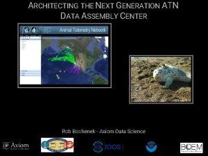 ARCHITECTING THE NEXT GENERATION ATN DATA ASSEMBLY CENTER