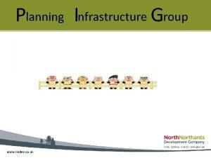 Planning Infrastructure Group www nndev co uk Infrastructure