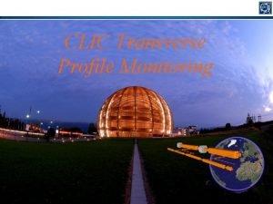 CLIC Transverse Profile Monitoring CTC CLIC Requirements Critical