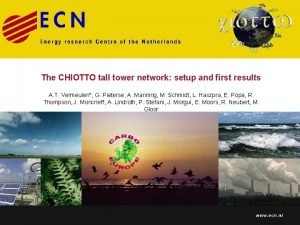 The CHIOTTO tall tower network setup and first