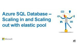 Azure SQL Database Scaling in and Scaling out