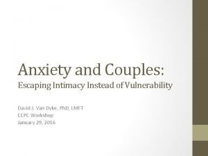 Anxiety and Couples Escaping Intimacy Instead of Vulnerability