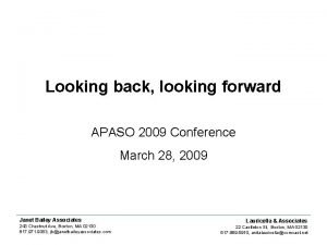 Looking back looking forward APASO 2009 Conference March