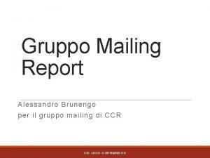 Gruppo Mailing Report Alessandro Brunengo per il gruppo
