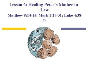 The Miracles of Jesus Lesson 6 Healing Peters