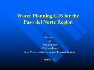 Water Planning GIS for the Paso del Norte