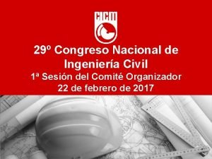 29 Congreso Nacional de Ingeniera Civil 1 Sesin