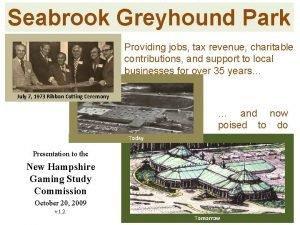 Seabrook Greyhound Park Providing jobs tax revenue charitable