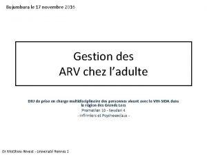Bujumbura le 17 novembre 2016 Gestion des ARV