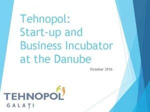 Tehnopol Startup and Business Incubator at the Danube