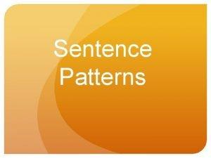 Sentence Patterns Sentence Patterns 1 3 1 Use