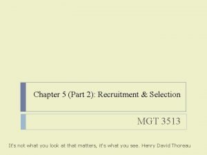 Chapter 5 Part 2 Recruitment Selection MGT 3513