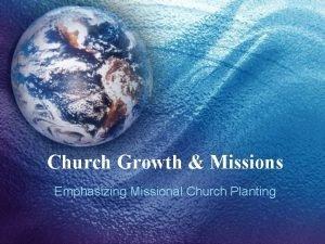 Church Growth Missions Emphasizing Missional Church Planting Definition