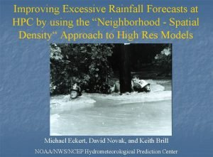 Improving Excessive Rainfall Forecasts at HPC by using