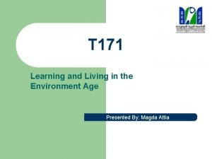 T 171 Learning and Living in the Environment