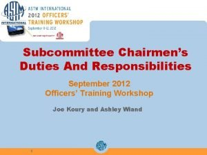 Subcommittee Chairmens Duties And Responsibilities September 2012 Officers