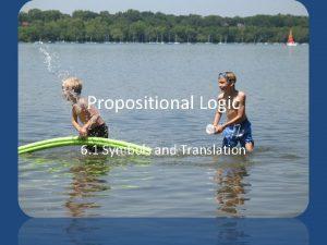 Propositional Logic 6 1 Symbols and Translation Symbols