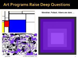 Art Programs Raise Deep Questions Mondrian Pollack Albers
