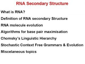 RNA Secondary Structure What is RNA Definition of