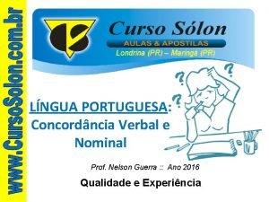 Londrina PR Maring PR LNGUA PORTUGUESA Concordncia Verbal