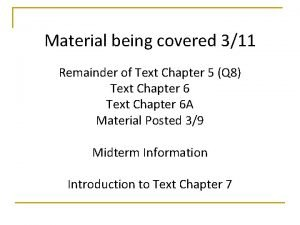 Material being covered 311 Remainder of Text Chapter