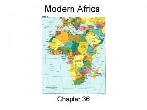 Modern Africa Chapter 36 Colonial LegacyWhy is Africa