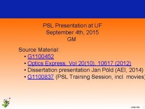 PSL Presentation at UF September 4 th 2015