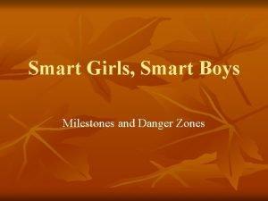 Smart Girls Smart Boys Milestones and Danger Zones