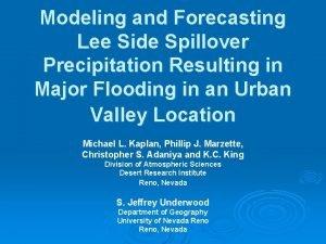 Modeling and Forecasting Lee Side Spillover Precipitation Resulting