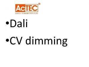 Dali CV dimming DALI Dimmer Knowledge about DALI