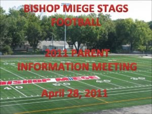 BISHOP MIEGE STAGS FOOTBALL 2011 PARENT INFORMATION MEETING