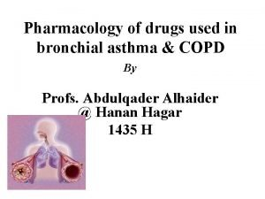 Pharmacology of drugs used in bronchial asthma COPD