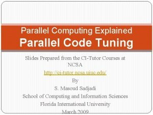 Parallel Computing Explained Parallel Code Tuning Slides Prepared