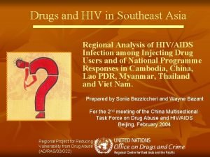 Drugs and HIV in Southeast Asia Regional Analysis