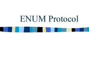 ENUM Protocol Table of contents n Introduction n