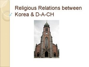 Religious Relations between Korea DACH The first religious