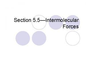 Section 5 5Intermolecular Forces Intra versus Intermolecular Forces