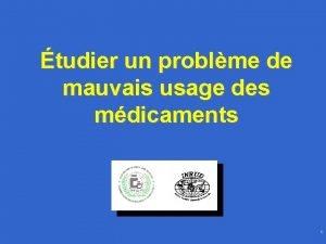 tudier un problme de mauvais usage des mdicaments