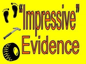 What is impression evidence Impression evidence can be