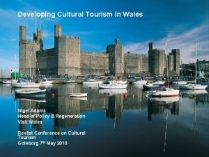 Developing Cultural Tourism In Wales Nigel Adams Head