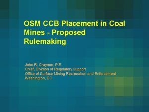 OSM CCB Placement in Coal Mines Proposed Rulemaking