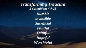 Transforming Treasure 2 Corinthians 4 7 15 Humble