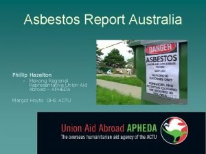 Asbestos Report Australia Phillip Hazelton Mekong Regional Representative