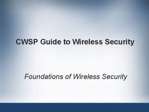 CWSP Guide to Wireless Security Foundations of Wireless