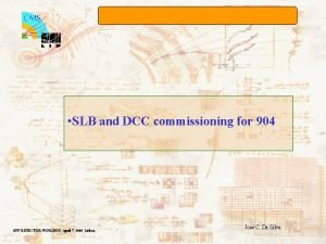 SLB and DCC commissioning for 904 OFF DETECTOR