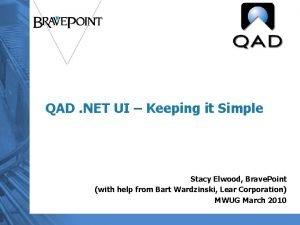 QAD NET UI Keeping it Simple Stacy Elwood